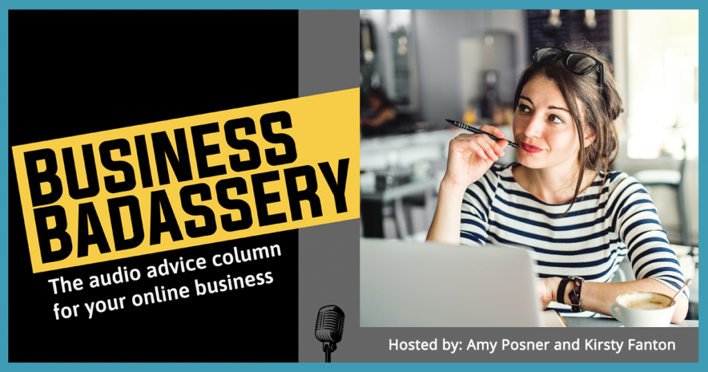 Business Badassery Podcast - Hosted by Amy Posner & Kirsty Fanton