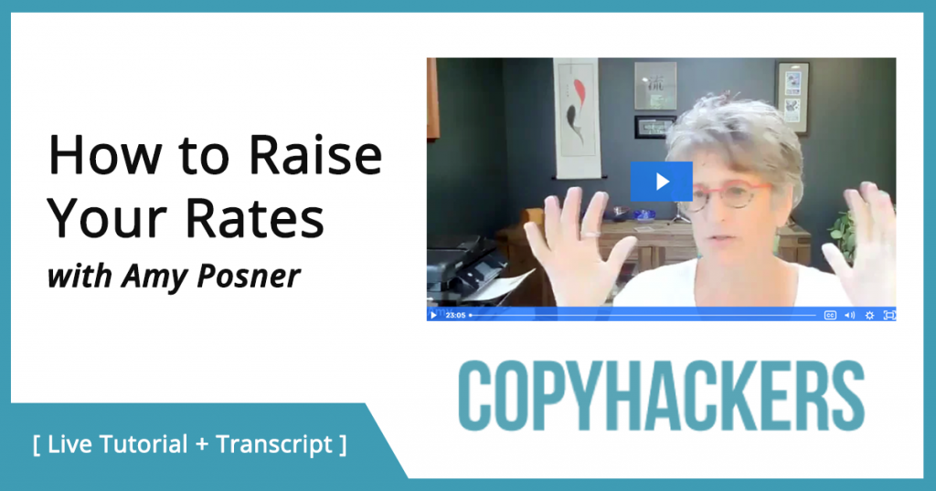 How to Raise Your Rates - CopyHackers Live Tutorial & Transcript with Amy Posner