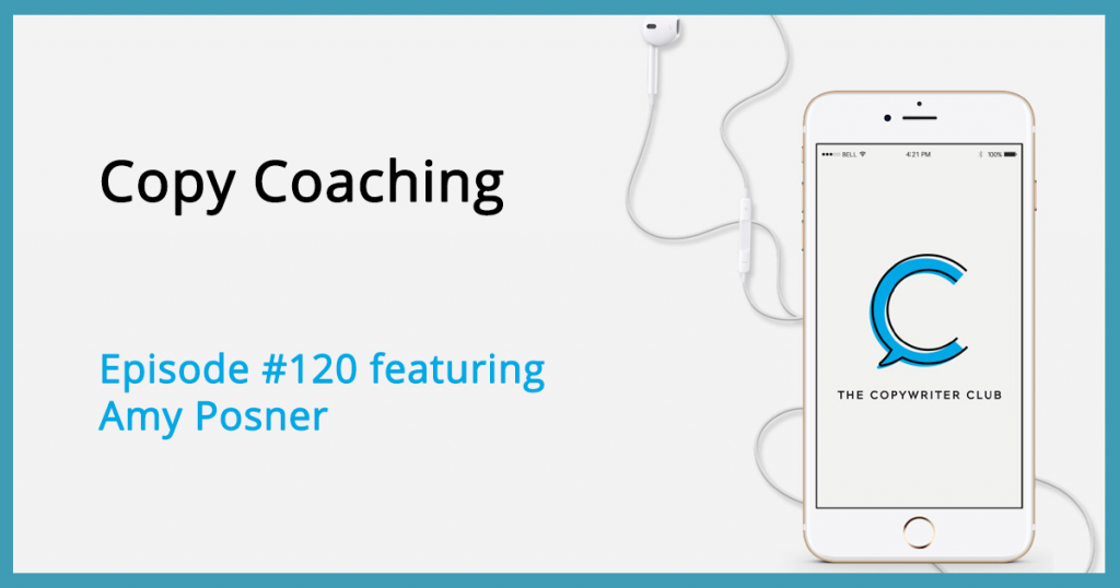 Advice for a Beginning Copywriter - The Copywriter Club Podcast - Episode 120 Featuring Amy Posner